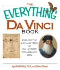 The Everything Da Vinci Book : Explore the life and times of the Ultimate Renaissance Man - eBook