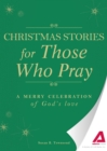 Christmas Stories for Those Who Pray : A merry celebration of God's love - eBook