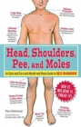 Head, Shoulders, Pee, and Moles : An Eyes-and-Ears-and-Mouth-and-Nose Guide to Self-Diagnosis - eBook