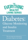 Diabetes: Glucose Monitoring and Insulin Treatment : The most important information you need to improve your health - eBook
