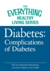 Diabetes: Complications of Diabetes : The most important information you need to improve your health - eBook
