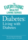 Diabetes: Living with Diabetes : The most important information you need to improve your health - eBook