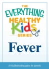 Fever : A troubleshooting guide to common childhood ailments - eBook