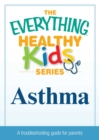 Asthma : A troubleshooting guide to common childhood ailments - eBook