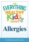 Allergies : A troubleshooting guide to common childhood ailments - eBook