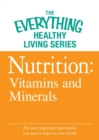 Nutrition: Vitamins and Minerals : The most important information you need to improve your health - eBook