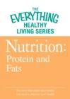 Nutrition: Protein and Fats : The most important information you need to improve your health - eBook