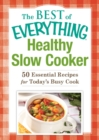 Healthy Slow Cooker : 50 Essential Recipes for Today's Busy Cook - eBook