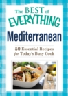 Mediterranean : 50 Essential Recipes for Today's Busy Cook - eBook