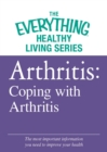 Arthritis: Coping with Arthritis : The most important information you need to improve your health - eBook
