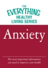 Anxiety : The most important information you need to improve your health - eBook