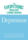 Depression : The most important information you need to improve your health - eBook