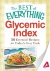Glycemic Index : 50 Essential Recipes for Today's Busy Cook - eBook