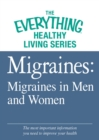 Migraines: Migraines in Women and Men : The most important information you need to improve your health - eBook