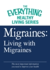 Migraines: Living with Migraines : The most important information you need to improve your health - eBook