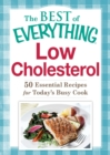 Low Cholesterol : 50 Essential Recipes for Today's Busy Cook - eBook