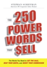 The 250 Power Words That Sell : The Words You Need to Get the Sale, Beat Your Quota, and Boost Your Commission - eBook
