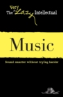 Music : Sound smarter without trying harder - eBook