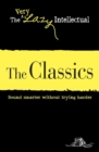 The Classics : Sound smarter without trying harder - eBook