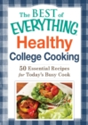Healthy College Cooking : 50 Essential Recipes for Today's Busy Cook - eBook