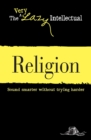 Religion : Sound smarter without trying harder - eBook