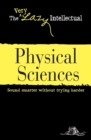 Physical Sciences : Sound smarter without trying harder - eBook