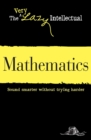 Mathematics : Sound smarter without trying harder - eBook