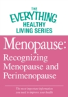 Menopause: Recognizing Menopause and Perimenopause : The most important information you need to improve your health - eBook