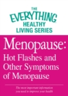 Menopause: Hot Flashes and Other Symptoms of Menopause : The most important information you need to improve your health - eBook