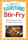 Stir-Fry : 50 Essential Recipes for Today's Busy Cook - eBook