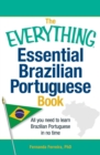 The Everything Essential Brazilian Portuguese Book : All You Need to Learn Brazilian Portuguese in No Time! - eBook