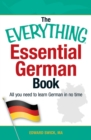 The Everything Essential German Book : All You Need to Learn German in No Time! - eBook