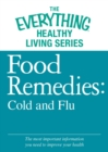 Food Remedies - Cold and Flu : The most important information you need to improve your health - eBook