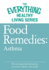 Food Remedies - Asthma : The most important information you need to improve your health - eBook
