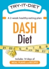 Try-It Diet - DASH Diet : A two-week healthy eating plan - eBook
