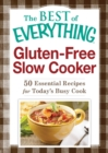 Gluten-Free Slow Cooker : 50 Essential Recipes for Today's Busy Cook - eBook