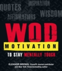 WOD Motivation : Quotes, Inspiration, Affirmations, and Wisdom to Stay Mentally Tough - eBook