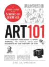 Art 101 : From Vincent van Gogh to Andy Warhol, Key People, Ideas, and Moments in the History of Art - Book