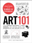 Art 101 : From Vincent van Gogh to Andy Warhol, Key People, Ideas, and Moments in the History of Art - eBook