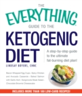 The Everything Guide to the Ketogenic Diet : A Step-by-Step Guide to the Ultimate Fat-Burning Diet Plan - eBook