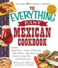The Everything Easy Mexican Cookbook : Includes Chipotle Salsa, Chicken Tortilla Soup, Chiles Rellenos, Baja-Style Crab, Pistachio-Coconut Flan...and Hundreds More! - eBook