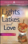Lights, Latkes, and Love : A Holiday for Romance Novella - eBook