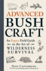 Advanced Bushcraft : An Expert Field Guide to the Art of Wilderness Survival - Book