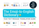 The Emoji-To-English Dictionary : Your Text-Message Translation Guide - Book