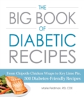 The Big Book of Diabetic Recipes : From Chipotle Chicken Wraps to Key Lime Pie, 500 Diabetes-Friendly Recipes - eBook