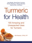 Turmeric for Health : 100 Amazing and Unexpected Uses for Turmeric - eBook