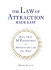 The Law of Attraction Made Easy : More Than 50 Exercises to Manifest the Life You Want - eBook