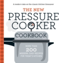 The New Pressure Cooker Cookbook : More Than 200 Fresh, Easy Recipes for Today's Kitchen - eBook