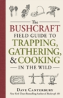 The Bushcraft Field Guide to Trapping, Gathering, and Cooking in the Wild - Book