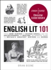 English Lit 101 : From Jane Austen to George Orwell and the Enlightenment to Realism, an essential guide to Britain's greatest writers and works - eBook